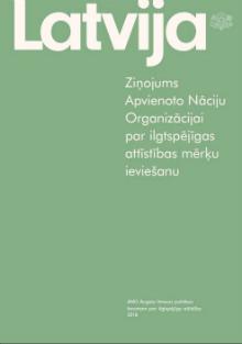 Latvijas ziņojums ANO par ilgtspējīgas attīstības mērķu sasniegšanu